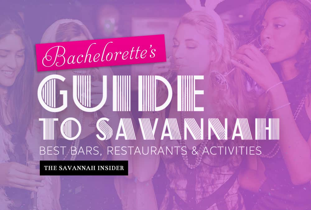 Bachelorette's Guide to Savannah - Best Bars, Restaurants & Activities