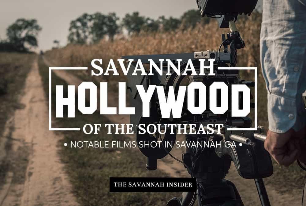 Savannah - Hollywood of the southeast - Notable Films shot in Savannah GA