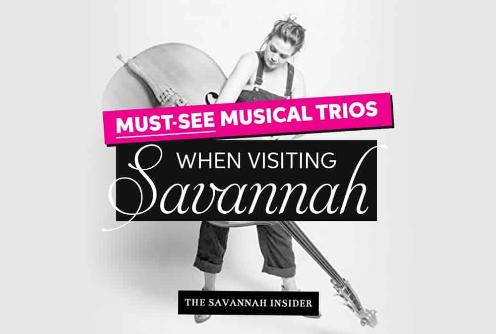 Must-See Musical Trios When Visiting Savannah
