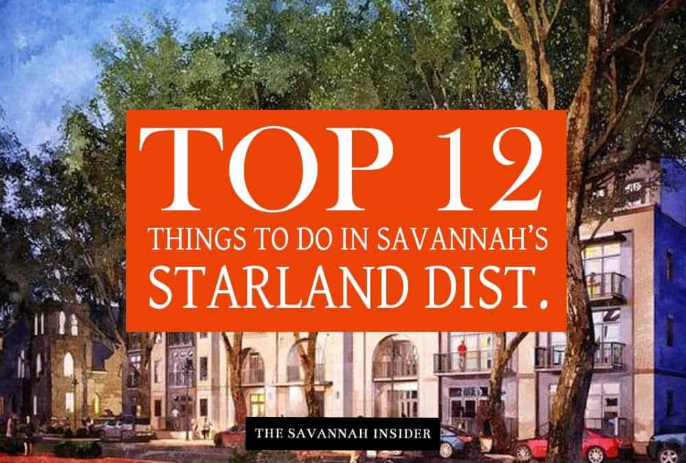 Top 12 Things to Do in Savannah's Starland Dist.
