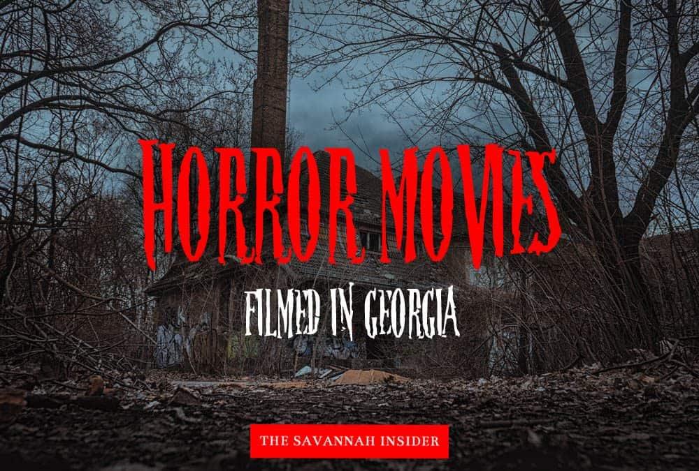 Horror Movies Filmed in Georgia