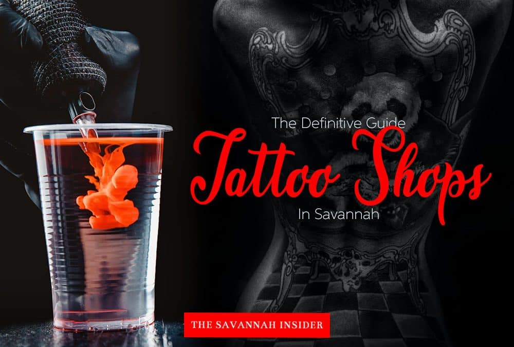 The Definitive Guide to Tattoo Shops In Savannah