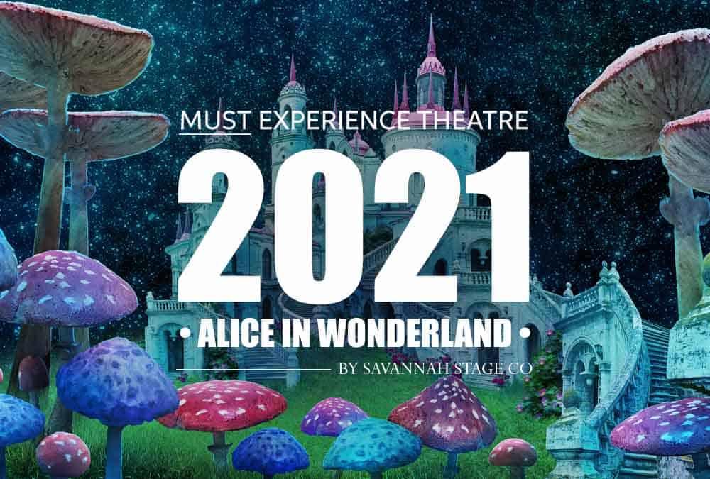 Alice In Wonderland 2021 - Savannah Stage Co
